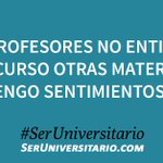 """""""Los profesores no entienden que curso otras materias y tengo sentimientos"""". #SerUniversitario https://t.co/UTvDxrlOkv"""