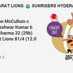 Qualifier 2: WICKET! Brendon McCullum c Bhuvneshwar Kumar b Bipul Sharma 32 (29b). Gujarat Lions 81/4 (12.0 Ovs). https://t.co/o5LqUibcUD