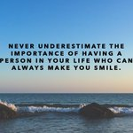 Never underestimate the importance of having a person in your life who can always make you smile.  #quotes #life https://t.co/4knM36xKbl