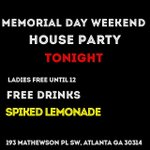 #MemorialDayWeekend House Party TONIGHT #FreeJuiceHouseParty Ladies free Til 12 FREE DRINKS https://t.co/4GugqV5ptg