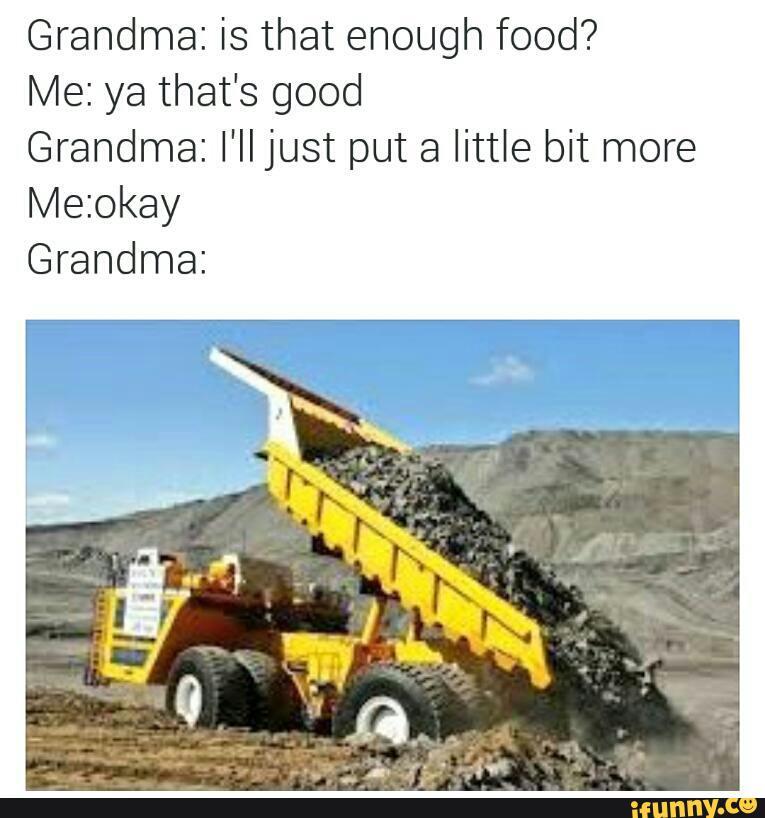 Grandmas be like...
