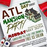 MEMORIAL DAY🇺🇸 #ATLMansionParty 🗣 All Ladies Free👯 Ice Cream🍦😋 Hella Alcohol🍻  962 McDaniel ST SW Atlanta, GA https://t.co/r1Iv3UV3ca ,