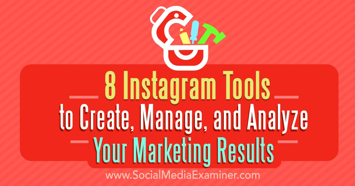 8 Instagram Tools to Create, Manage, and Analyze Your Marketing Results https://t.co/rv7bWQNnCC https://t.co/qS4XB9qNUC