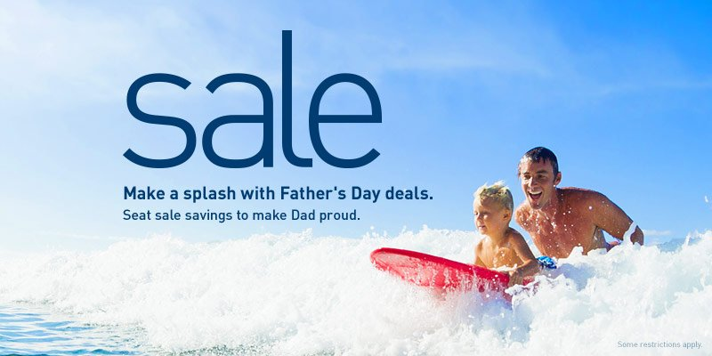Father's Day sale on now. Book by 6/16/16 (23:59 MT) Fly 8/3/16 - 9/30/16. Blackouts apply -