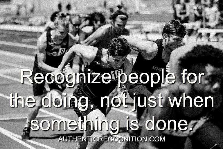 Recognize people for the doing, not just when something is done. | #quote #recognition https://t.co/PdThIo6cjH