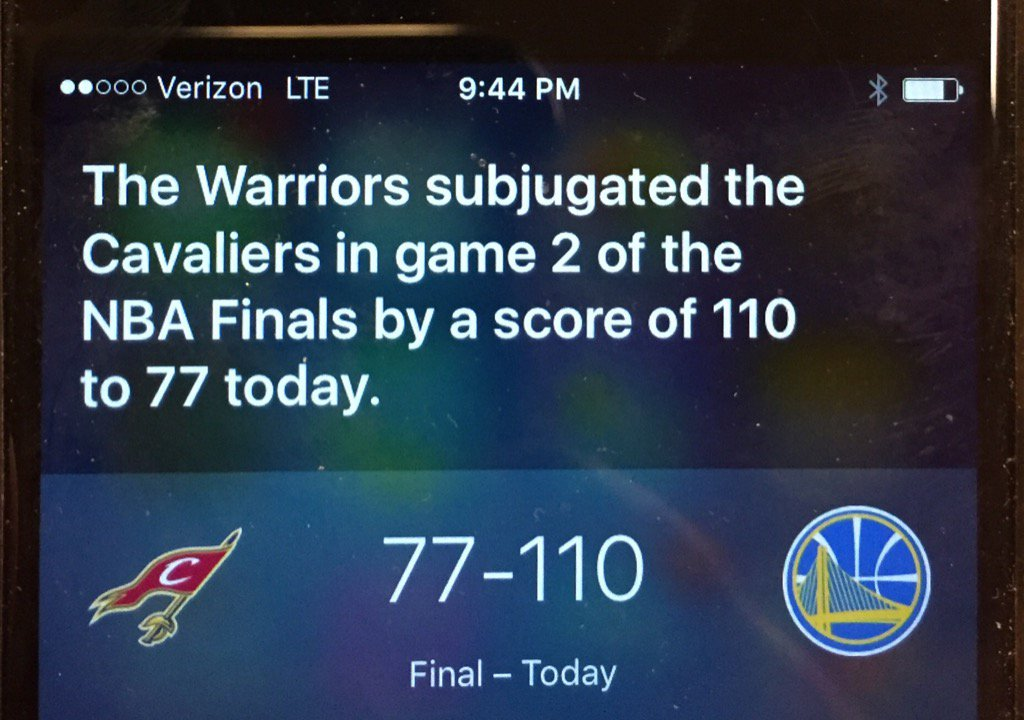 You know it's a big can of whup-ass when you ask Siri for the score of the NBA Finals game & she gives you this https://t.co/LnJu8yGdVT