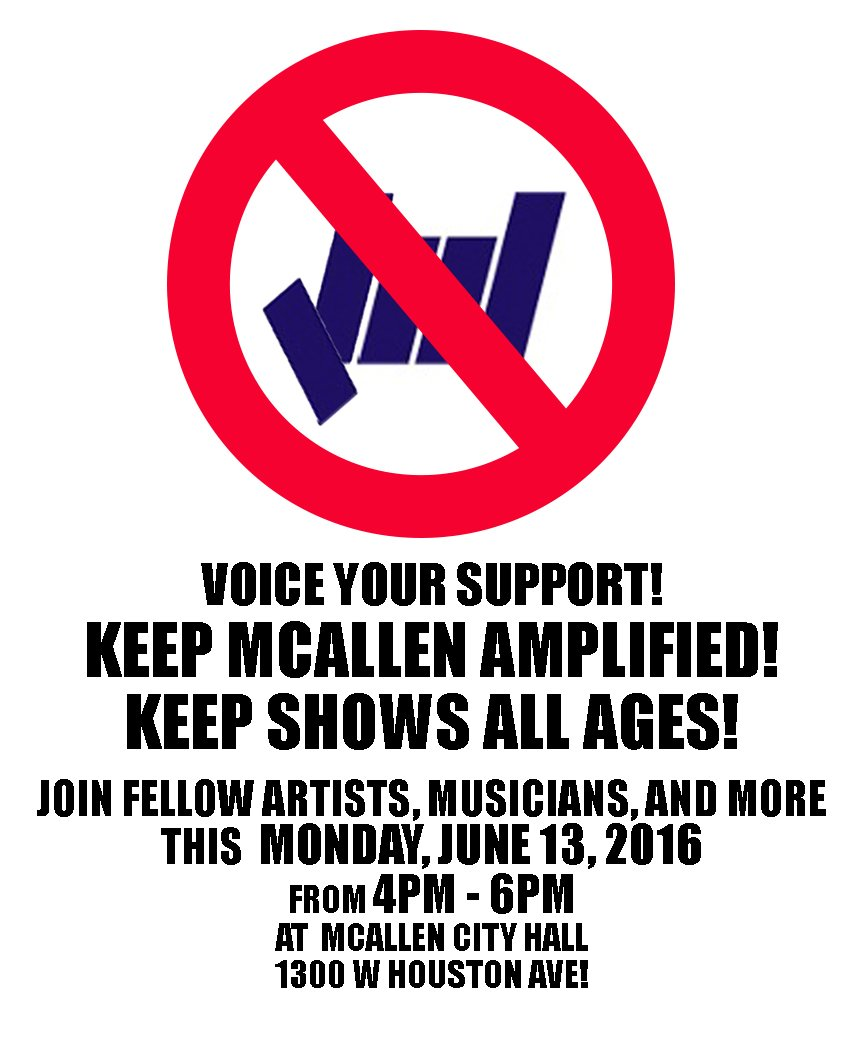 Monday: voice your support to keep shows all ages + amplified music alive in McAllen! 4-6pm! City Hall! Wear black! https://t.co/GIG6N1B15U