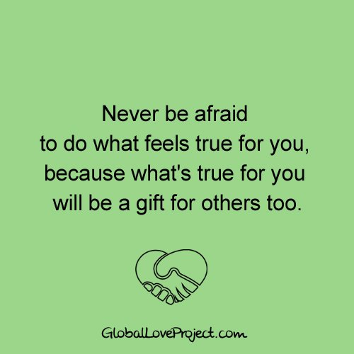 Never be afraid to do what feels true for you, because what's true for you will be a gift for others too. https://t.co/0DU5EaQv60