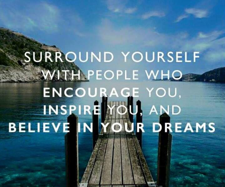 Surround yourself with people who encourage you, inspire you and believe in your dreams. #quotes #motivation https://t.co/wIDwvHBFRL