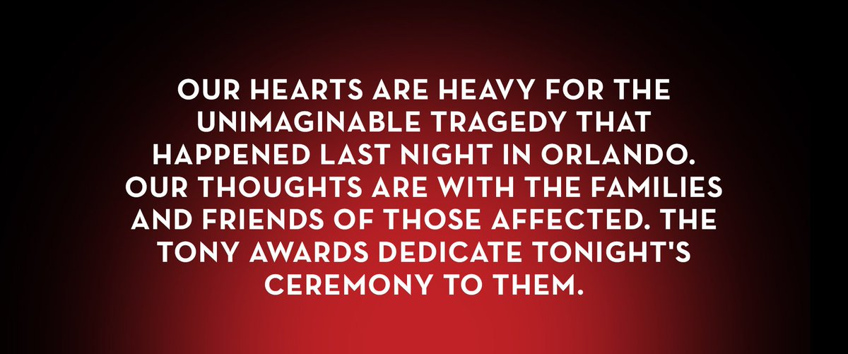 The 2016 #TonyAwards are dedicated to those affected by the events in Orlando. https://t.co/ILNbbhxSHD