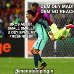 Cristiano Ronaldo no wan spoil hin Freshness, Babes fit dey watch. #CROPOR #EURO2016 https://t.co/3OmnrxRiHw