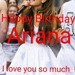 Happy Birthday Ariana !!????????????❤ I hope youll have the best day you can have I LOVE YOU SO SO SO MUCH ???? @ArianaGrande https://t.co/KTUTj0PqJR