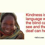 "#AfricanQuote ""Kindness is a language the blind can see and the deaf can hear"" @ntvuganda @AggieKonde @cmugume https://t.co/hsJvVEo3V8"