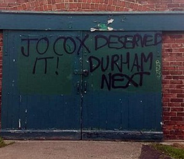 "Daubed on a wall in Durham: ""Jo Cox deserved it! Durham Next."" Happy with this @BorisJohnson ??? #EURef https://t.co/Eb3jHScyE0"
