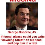 MISSING! George Osborne, UK Chancellor. Last seen near a broken economy. Considered dangerous (with a calculator). https://t.co/Jr5SgKAEhL