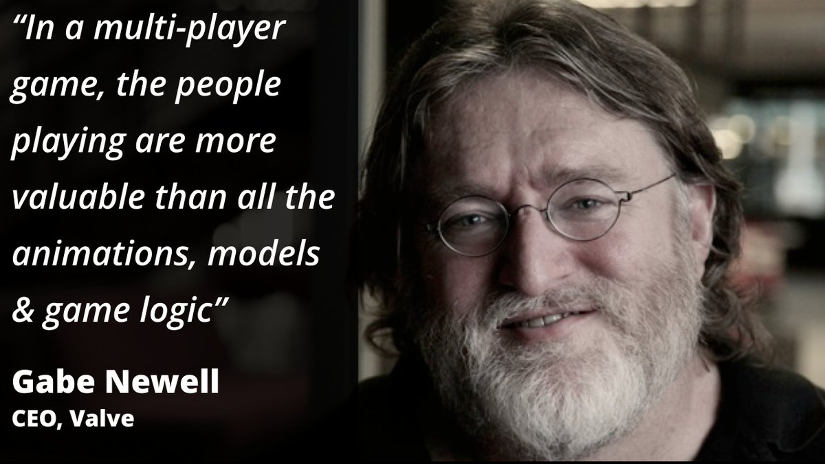 """""""In a multiplayer game, the people playing R more valuable than all the animations, models & game logic"""" Gabe Newell https://t.co/SEDbZwVN1w"""
