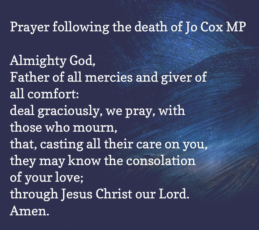 A prayer following the death of Jo Cox MP https://t.co/nOcXvaVCy1