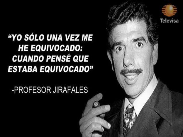 Yo solo una vez me he equivocado: cuando pensé que estaba equivocado ...  Profesor jirafales! https://t.co/pQJ4VlP27Y