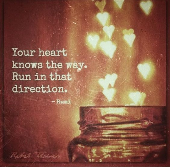 Your soul know the way. Run in that direction.  -Rumi https://t.co/o7vnqkCx43