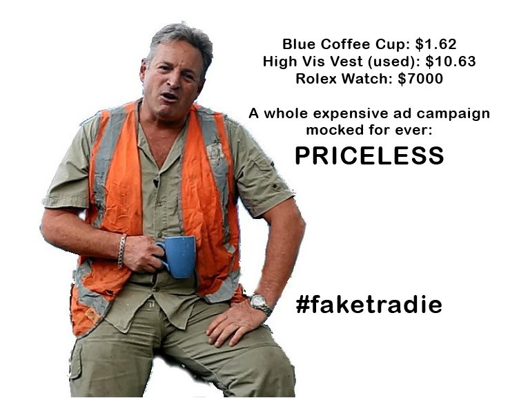 Cup: $1.62 High Vis: $10.63 Rolex Watch $7000 A whole expensive ad campaign mocked for ever: PRICELESS #faketradie https://t.co/kJljpPWfJh