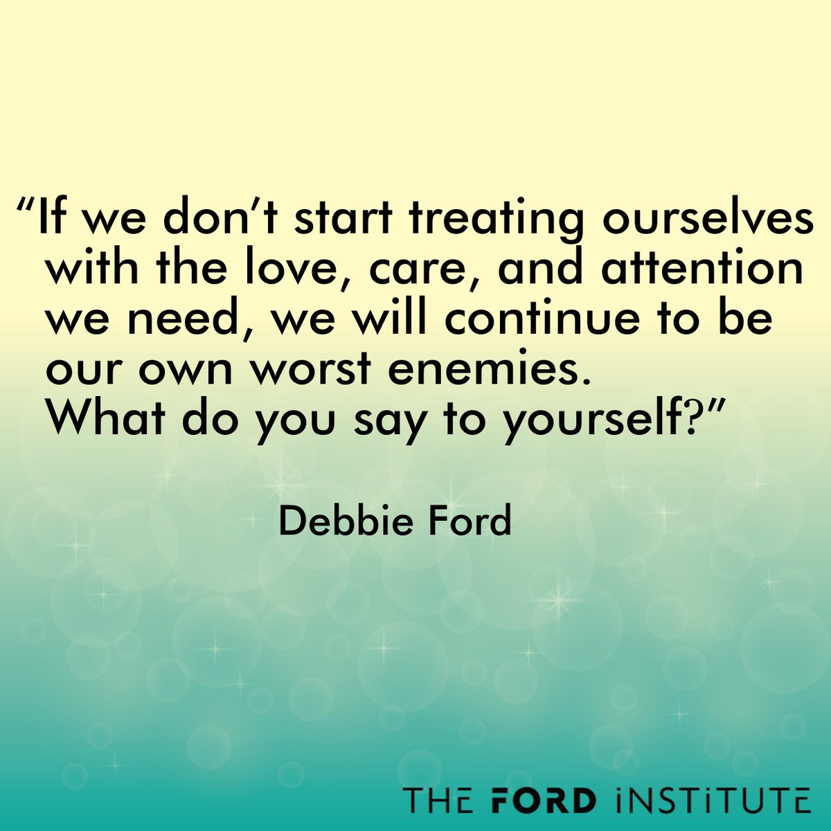 """If we don't start treating ourselves with the love, care, and  attention we..."" Debbie Ford https://t.co/YaobFb05ib"