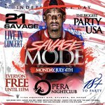 21 SAVAGE FREE CONCERT  MONDAY 4TH OF JULY NIGHT  EVERYBODY FREE TILL 11  @ OPERA NIGHT CLUB  https://t.co/fPh3avHQ1N RT x3
