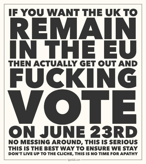 if you want the UK to remain in the EU, then actually VOTE on June 23rd. this is no time for apathy #VoteRemain https://t.co/ubmPp7tI9f