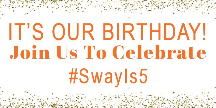 It's our birthday and we've got presents...for YOU! Come celebrate with us: https://t.co/ck3Rg2nqRE #SwayIs5 https://t.co/ExxITITjCv