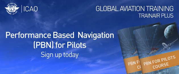 Performance Based  Navigation (PBN) for Pilots. Sign up today!