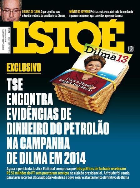 Na ISTOÉ, perícia da Justiça Eleitoral comprova que houve dinheiro do Petrolão na campanha de Dilma de 2014.