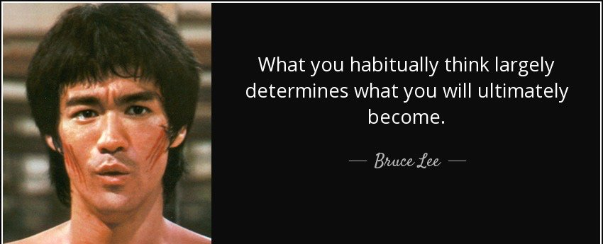 """What you habitually think largely determines what you will ultimately become."" ―Bruce Lee https://t.co/eGWxx3pZ1T"