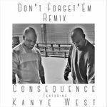 """.@ItsTheCons Leaks Never Heard Before Remix Of """"Dont Forget Em"""" Featuring @KanyeWest https://t.co/fKyCrkKU4J https://t.co/JgSGGJ5aPU"""