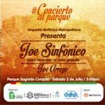 ¡Porque #JoeVive, #ConciertoAlParque Joe Sinfónico este sábado con la Sinfónica Metropolitana! #ViveLaCultura https://t.co/kRLqJ3JJBX