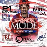 The BIGGEST 4th of July party • 21 savage LIVE • 18+ • Only at Opera • Monday 4th of July #SavageMode https://t.co/oeLXdR0LEF x2