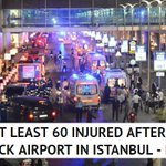 28 dead and at least 60 injured after suicide bombers attack airport in #Istanbul https://t.co/EYKZz8Fzca https://t.co/vnbiH7gY8e