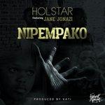#NewMusic Holstar Ft. Jane Jonazi - Nipempako » https://t.co/97EtYRytxs https://t.co/IjEteNRvuE