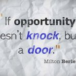 """If opportunity doesnt knock, build a door."" -Milton Berle #WednesdayWisdom #Business #KeepGoing https://t.co/bRzXudigWo"