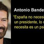 """ANTONIO BANDERAS: """"España no necesita un presidente, lo que necesita es un psicólogo"""". https://t.co/GhXuCYzF0V"""