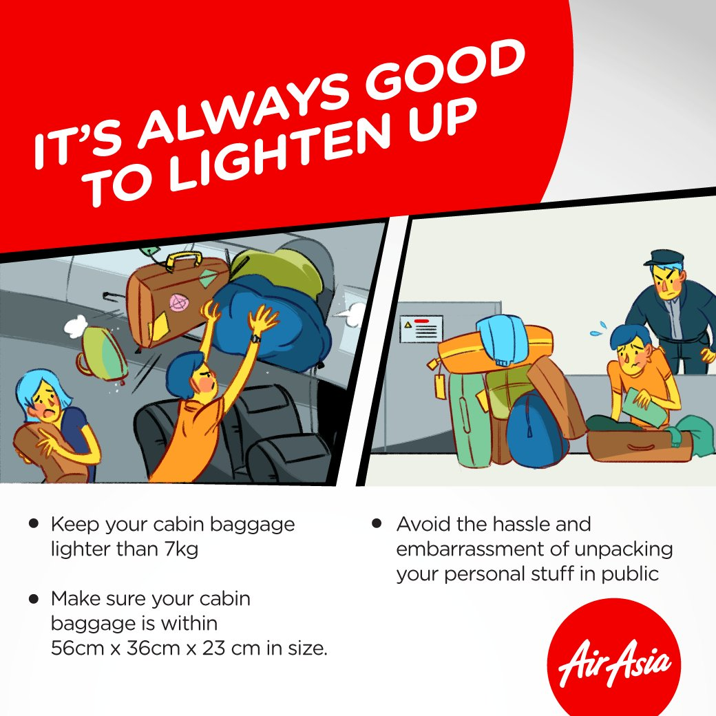 Make sure your cabin baggage doesn't exceed 7kg. Lighter baggage equals a smoother trip!