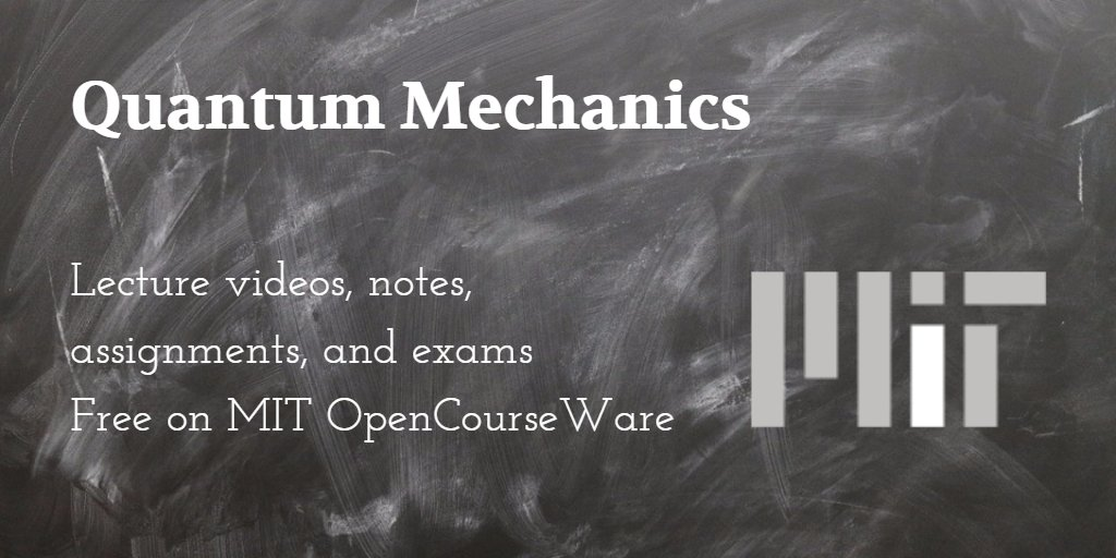Quantum mechanics on MIT OpenCourseWare Free lecture videos, notes, assignments and exams https://t.co/vnESCD0C6U https://t.co/2ixyi1BKBi