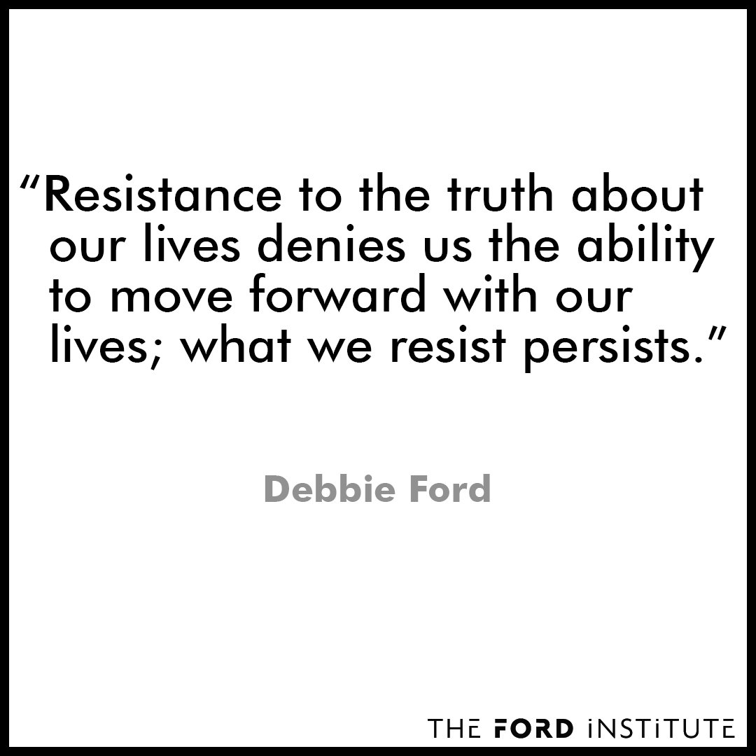 """Resistance to the truth about our lives denies us the ability to move..."" Debbie Ford #TheFordInstitute https://t.co/hH9DTkQtOn"