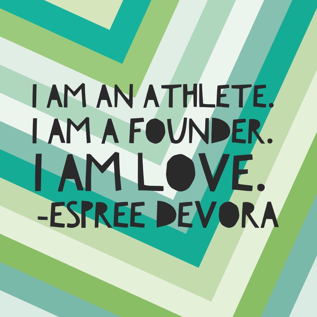 """I am an Athlete.  I am a Founder.  I am Love."""