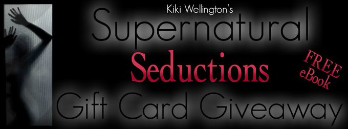Supernatural Seductions by Kiki Wellington ♥ Review, FREE eBook & GIVEAWAY ♥ (Paranormal Erotica)