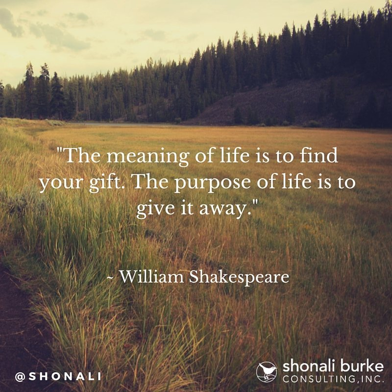 """The meaning of life is to find your gift. The purpose of life is to give it away."" ~ William Shakespeare https://t.co/EzkdVJr3l3"