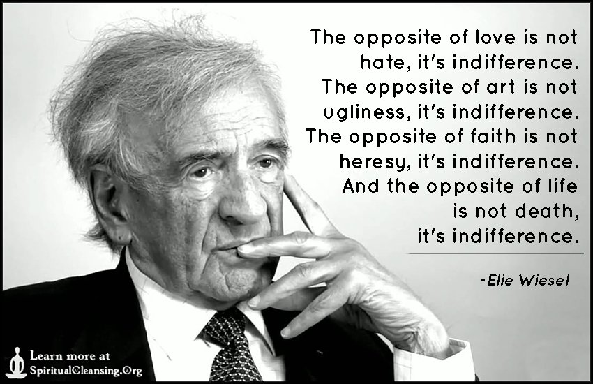 """""""The opposite of love is not hate, it's indifference."""" - RIP Elie Wiesel, 87. Author, activist, witness. https://t.co/3PQOw44vWK"""