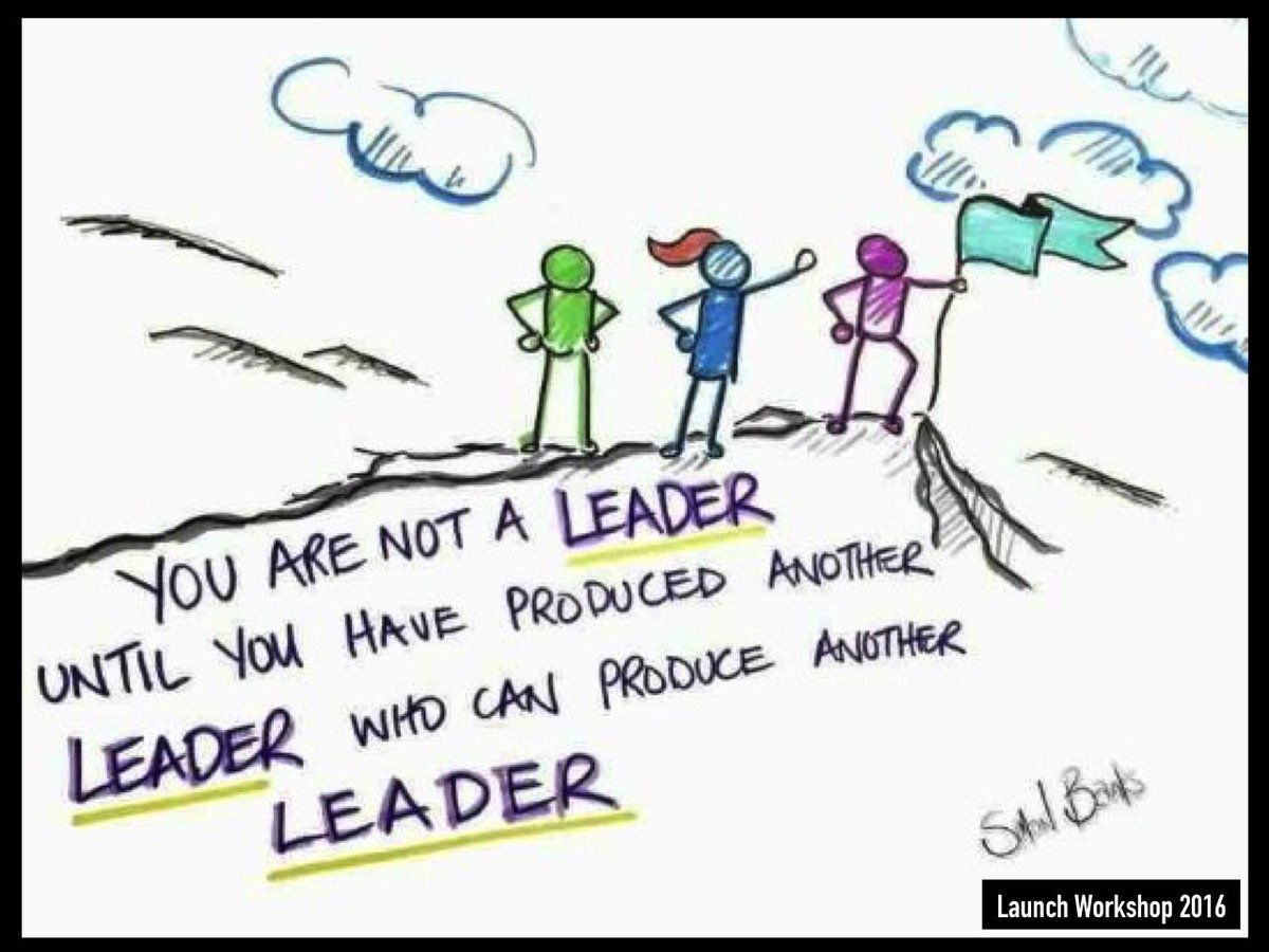 You are not a leader until you have produced another leader who can produce another leader. Thanks #LaunchWorkshop. https://t.co/RJlgbtmBsh