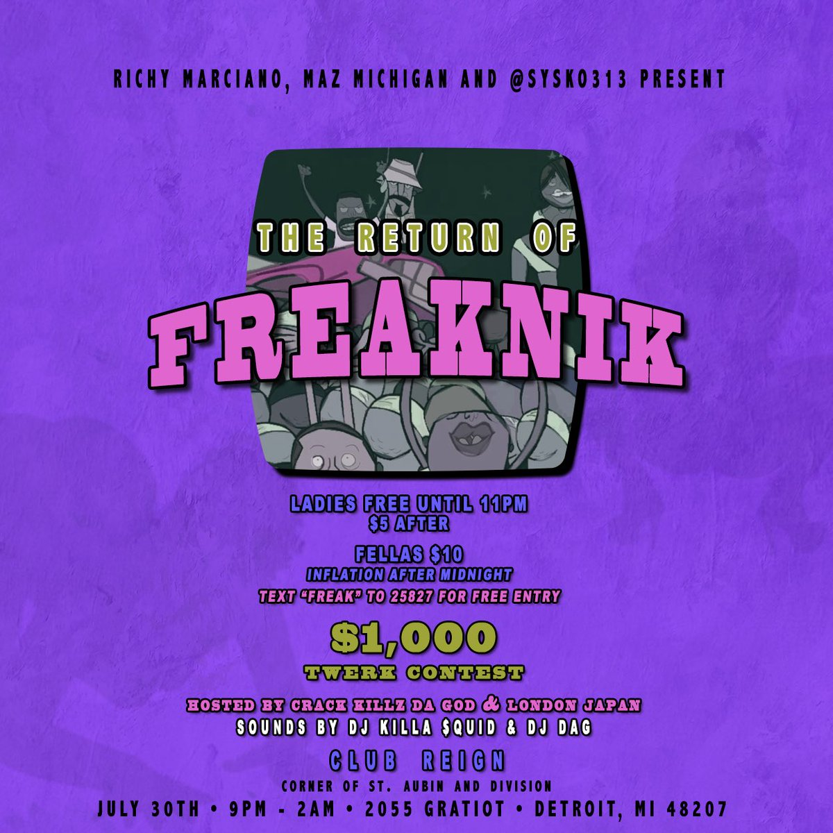 "LAST EVENT AT CLUB REIGN| 7.30.16| $1000 TWERK Contest  Text ""FREAK"" to 25827 For Free Entry (spread the word) https://t.co/8nakx4xp7e"