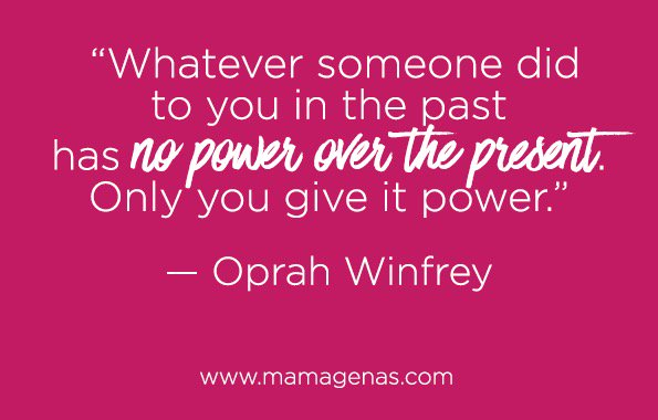 Whatever someone did to you in the past has no power over the present. Only you give it power. — Oprah Winfrey https://t.co/av6CoxXGXW
