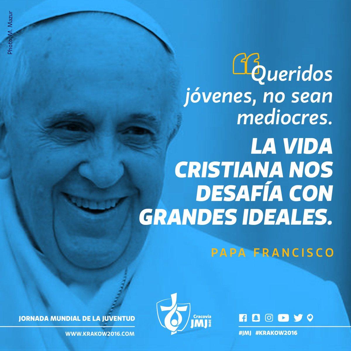 """""""Queridos jóvenes, no sean mediocres. La vida cristiana nos desafía con grandes ideales"""" -Papa Francisco #Krakow2016 https://t.co/48Mq6fNHgJ"""