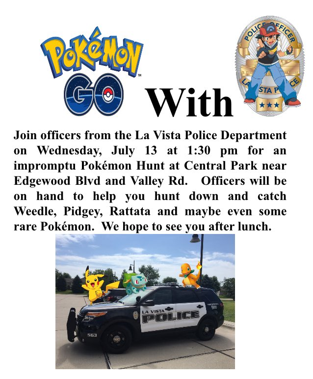 POKéMON WITH POLICE: @lavistapolice choose YOU to play #PokemonGO with officers @ 1:30 on 7/13 @ Central Park. @KETV https://t.co/dveErgiYWS